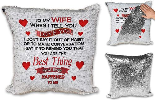 To My Wife/Girlfriend When I Tell You I Love You.Novelty Sequin Reveal Magic Cushion Cover